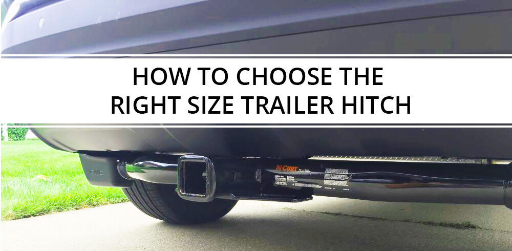 How to Choose the Right Size Trailer Hitch
